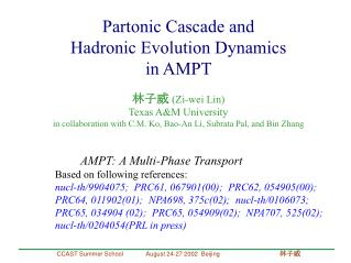 Partonic Cascade and  Hadronic Evolution Dynamics  in AMPT