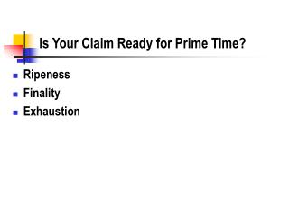 Is Your Claim Ready for Prime Time?