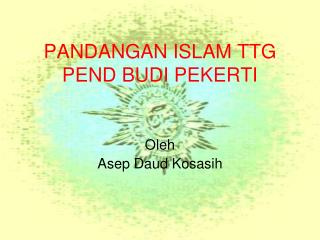 PANDANGAN ISLAM TTG PEND BUDI PEKERTI