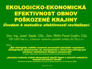 Doc. Ing. Josef  Seják, CSc., Doc. RNDr.Pavel Cudlín, CSc.