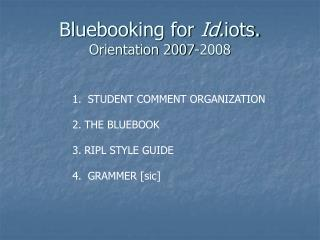 Bluebooking for  Id. iots. Orientation 2007-2008