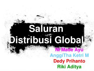 Saluran Distribusi Global