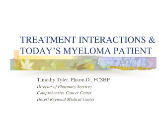 TREATMENT INTERACTIONS  TODAY S MYELOMA PATIENT