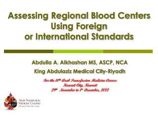 Assessing Regional Blood Centers Using Foreign  or International Standards