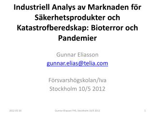 Gunnar Eliasson gunnar.elias@telia Försvarshögskolan/Iva Stockholm 10/5 2012