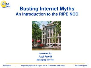 Busting Internet Myths An Introduction to the RIPE NCC