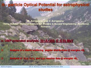 α  - particle Optical Potential for astrophysical studies M. Avrigeanu and V. Avrigeanu