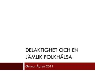 DELAKTIGHET OCH EN JÄMLIK FOLKHÄLSA