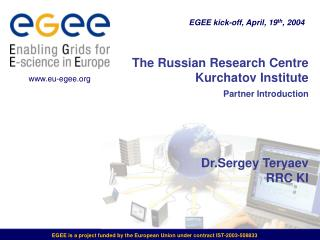 The Russian Research Centre Kurchatov Institute Partner Introduction Dr.Sergey Teryaev RRC KI