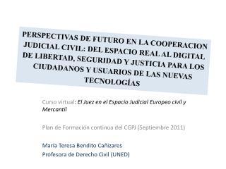 Curso virtual :  El Juez en el Espacio Judicial Europeo civil y Mercantil