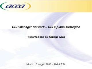 CSR Manager network – RSI e piano strategico Presentazione del Gruppo Acea