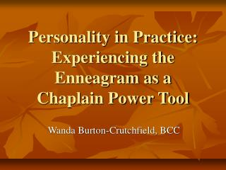 Personality in Practice: Experiencing the Enneagram as a Chaplain Power Tool