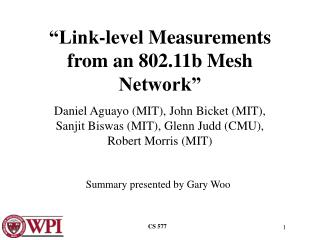 """Link-level Measurements from an 802.11b Mesh Network"""