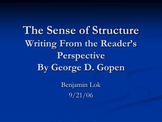 The Sense of Structure Writing From the Reader's Perspective By George D. Gopen