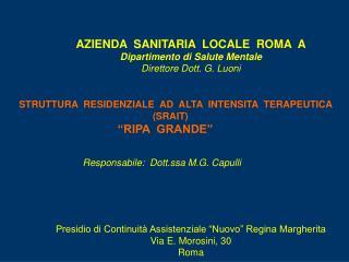 AZIENDA  SANITARIA  LOCALE  ROMA  A Dipartimento di Salute Mentale Direttore Dott. G. Luoni