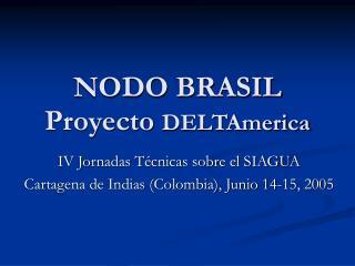 NODO BRASIL Proyecto  DELTAmerica