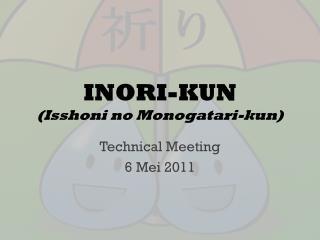 INORI-KUN (Isshoni no Monogatari-kun)
