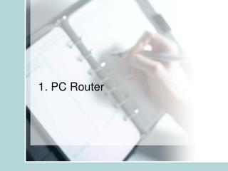 1. PC Router