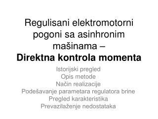 Regulisani elektromotorni pogoni sa asinhronim mašinama –  Direktna kontrola momenta