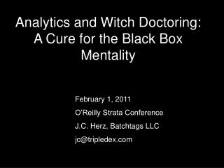 Analytics and Witch Doctoring: A Cure for the Black Box Mentality