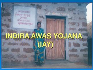 INDIRA AWAS YOJANA
