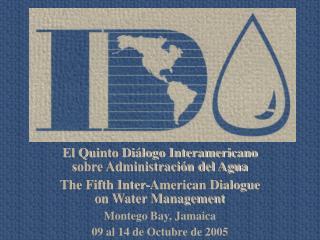 El Quinto Diálogo Interamericano  sobre Administración del Agua