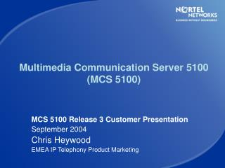 Multimedia Communication Server 5100 (MCS 5100)