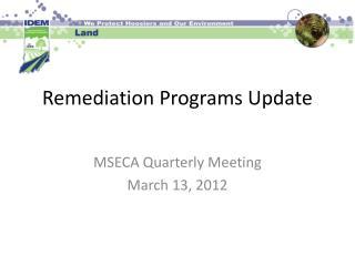 Remediation Programs Update