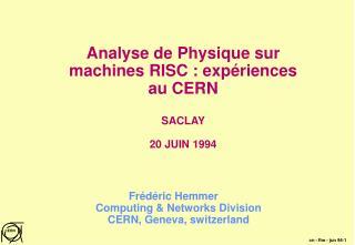 Analyse de Physique sur machines RISC : expériences au CERN SACLAY 20 JUIN 1994