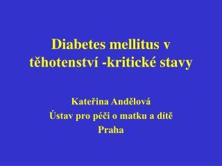 Diabetes mellitus v tehotenstv  -kritick  stavy
