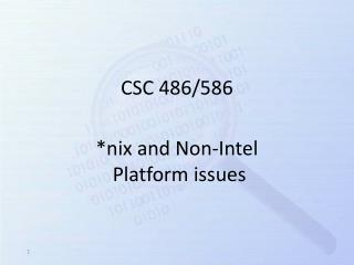 *nix and Non-Intel  Platform issues