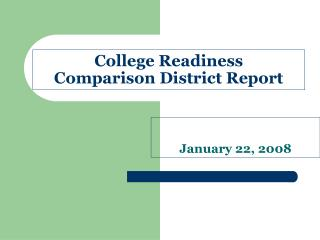 College Readiness Comparison District Report