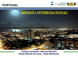 Anilson Conteratto,  Marcelo Monteiro Sérgio Macedo da Costa,  Tadeu Mendonça.