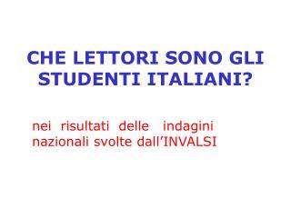 CHE LETTORI SONO GLI STUDENTI ITALIANI?