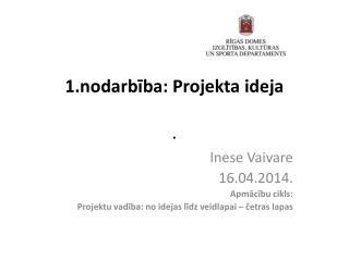 1.nodarbība: Projekta ideja .