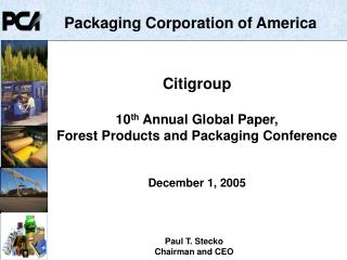 Citigroup 10 th  Annual Global Paper,  Forest Products and Packaging Conference  December 1, 2005