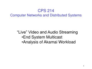 CPS 214 Computer Networks and Distributed Systems