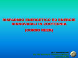 RISPARMIO ENERGETICO ED ENERGIE RINNOVABILI IN ZOOTECNIA (CORSO REER)