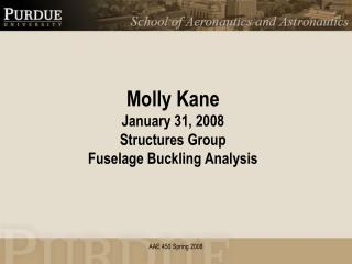 Molly Kane January 31, 2008 Structures Group Fuselage Buckling Analysis