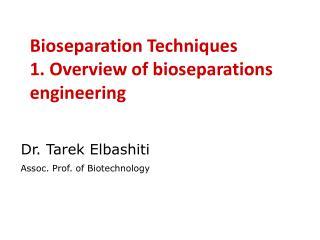Dr. Tarek Elbashiti Assoc. Prof. of Biotechnology