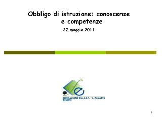 Obbligo di istruzione: conoscenze e competenze 27 maggio 2011