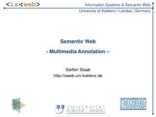Semantic Web - Multimedia Annotation –