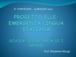 PROGETTO ELLE: EMERGENZA LINGUA ITALIANA SCUOLA SECONDARIA  DI  I GRADO