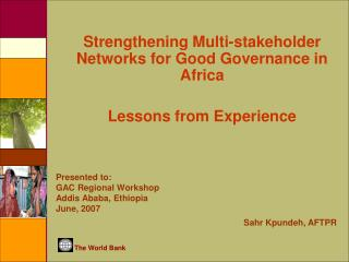 Strengthening Multi-stakeholder Networks for Good Governance in Africa Lessons from Experience