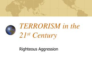 TERRORISM in the 21 st  Century