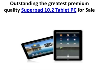 Outstanding the greatest premium quality Superpad 10.2 Table