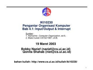 IKI10230 Pengantar Organisasi Komputer Bab 4.1: Input/Output & Interrupt