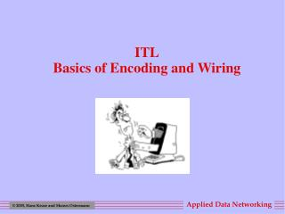 ITL Basics of Encoding and Wiring