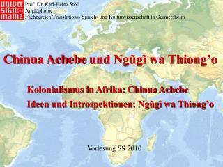 Chinua Achebe und Ngũgĩ wa Thiong'o Kolonialismus in Afrika: Chinua Achebe