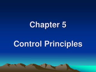 Chapter 5  Control Principles